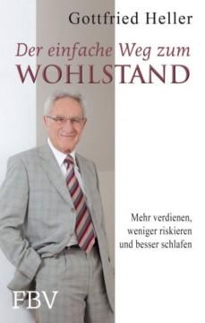 Gottfried Heller, München, Der einfache Weg zum Wohlstand
